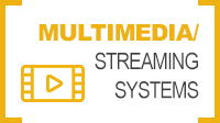 Multimedia/Streaming Systems