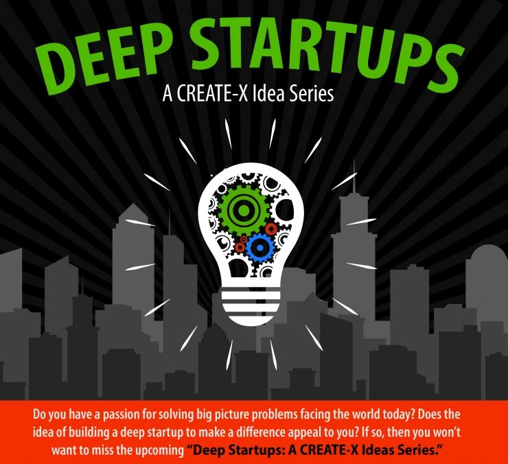 Deep Startups: A CREATE-X Idea Series