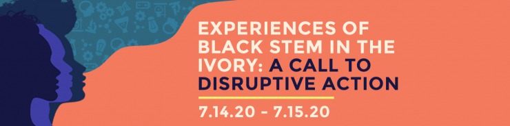 Experiences of Black STEM in the Ivory: A Call to Disruptive Action